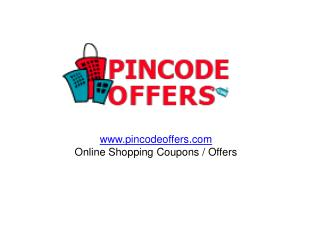 Pincodeoffers: Shop Online & Offline for Unbelievable Offers / Coupons