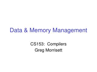 Data and Memory Management
