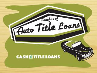 Auto Title Loans Benefits