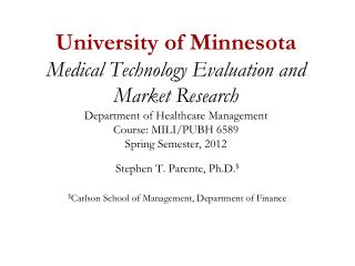 University of Minnesota Medical Technology Evaluation and Market Research  Department of Healthcare Management Course: M