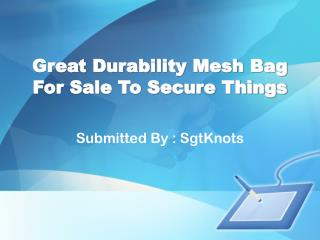Great Durability Mesh Bag For Sale To Secure Things