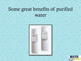 Some Great Benefits of Purified Water