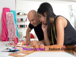Naeem Ahmed – Fashion Designer
