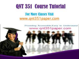 QNT 351 Course/QNT351paperdotcom