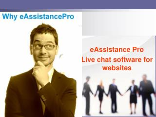 Why eAssistance Pro Live Chat Software for Website