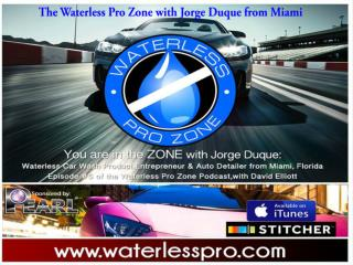 Episode #5 of The Waterless Pro Zone with Jorge Duque from Miam.