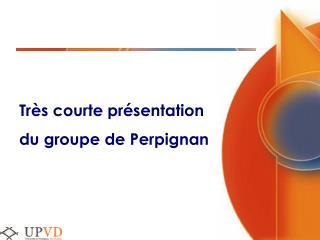 Tr s courte pr sentation du groupe de Perpignan