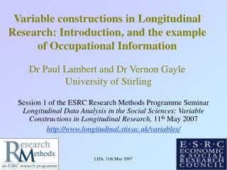 Variable constructions in Longitudinal Research: Introduction, and the example of Occupational Information   Dr Paul Lam