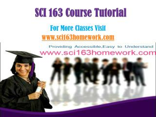 SCI 163 COURSE/ sci163homeworkdotcom