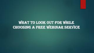 What to look out for while choosing a free webinar service