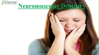 Neuromuscular Dentistry by Dentzz