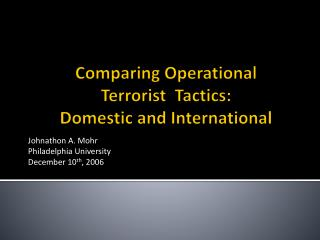 Comparing Operational  Terrorist  Tactics:  Domestic and International