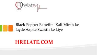 Black Pepper Benefits: Janiye Isse Hone Wale Fayde