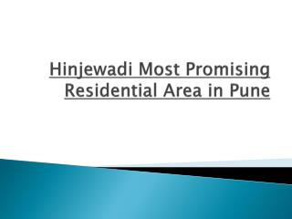 Hinjewadi Most Promising Residential Area in Pune