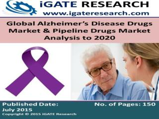 Global Alzheimer�s Disease Drugs Market and Pipeline Drugs Market Analysis to 2020