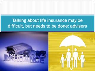 Talking about life insurance may be difficult, but needs to be done advisers