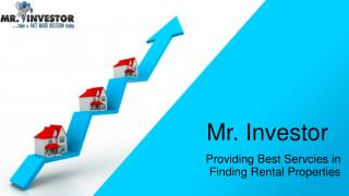 Mr. Investor- Providing Best Servcies In Finding Rental Properties
