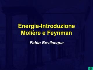Energia-Introduzione Moli re e Feynman