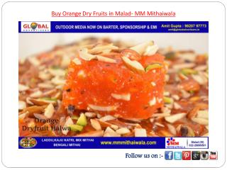 Buy Orange Dry Fruits in Malad- MM Mithaiwala