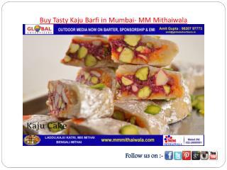 Buy Tasty Kaju Barfi in Mumbai- MM Mithaiwala