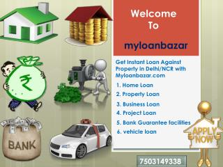 Get Instant Loan Against Property in Delhi/NCR with Myloanbazar.com