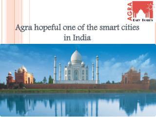 Latest Update | Agra hopeful one of the smart cities in India