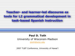 Teacher- and learner-led discourse as tools for L2 grammatical development in task-based Spanish instruction