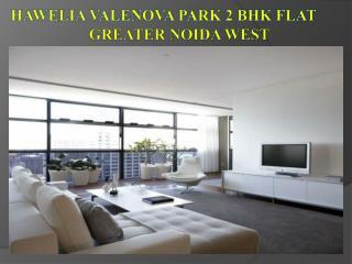 Hawelia Valenova Park 2 & 3 Bhk Apartment at Greater Noida West