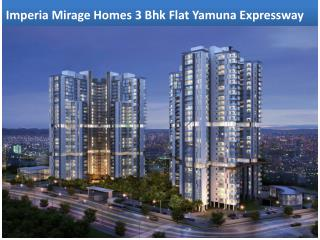 Imperia Mirage Homes 3 Bhk Flat On Yamuna Expressway