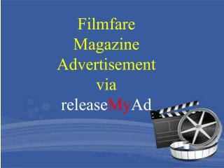 Start advertising in bollywood's no,1 magazine Filmfare with releaseMyAd