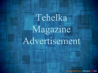 Advertise in the most sensational magazine, the Tehelka