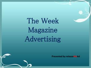 Choose the best selling magazine for your ads, The Week