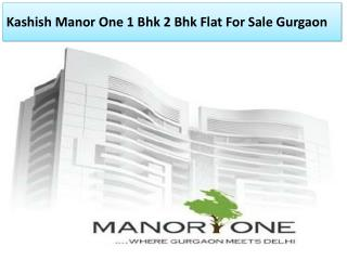 Kashish Manor One 1 Bhk 2 Bhk Flat For Sale Gurgaon