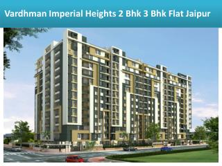 Vardhman Imperial Heights 2 Bhk 3 Bhk Flat In Jaipur