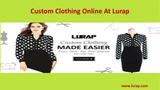 Custom Clothing Online At Lurap