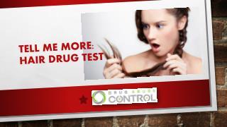 Tell me more: Hair Drug Test