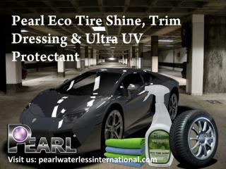 Pearl Eco Tire Shine, Trim Dressing & Ultra UV Protectant