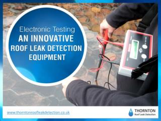 Electronic Testing – The Flat Roof Leak Detection Equipment in UK