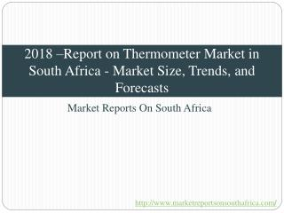 2018 – Report on Thermometer Market in South Africa - Market Size, Trends, and Forecasts