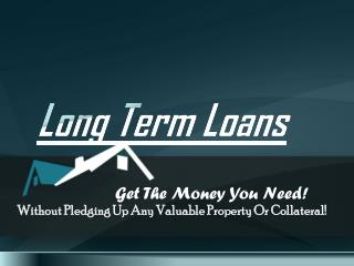 Long Term Loans San Antonio: How To Easily Avail Finance For Longer Period?