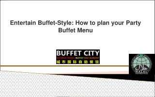 Entertain Buffet-Style: How to plan your Party Buffet Menu