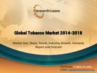 Market Forecast For Global Tobacco Market Trends, Growth & Opportunities 2014 to 2018