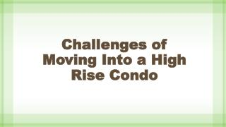 Challenges Of Moving In To A High Rise Condo