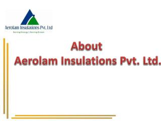About Insulation Material Manufacturer India