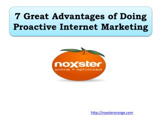 7 Great Advantages of Doing Proactive Internet Marketing