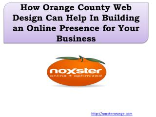 How Orange County Web Design Can Help In Building an Online Presence for Your Business
