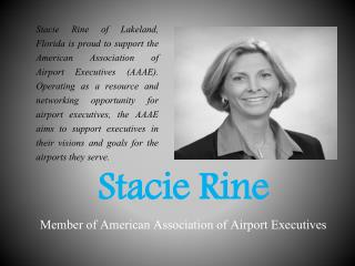 Stacie Rine - Member of American Association of Airport Executives