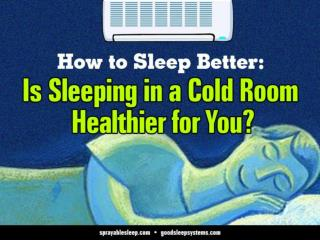 How to Sleep Better: Is Sleeping in a Cold Room Healthier for You?