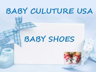 Baby Culture USA | Baby Shoes Online