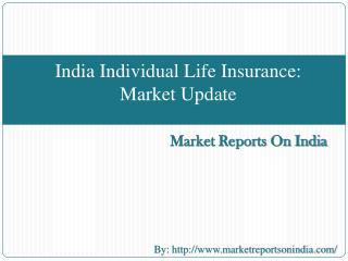 India Individual Life Insurance: Market Update